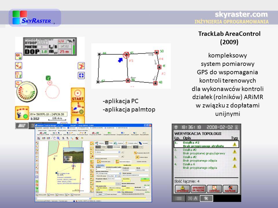 TrackLab AreaControl (2009) kompleksowy system pomiarowy GPS do wspomagania kontroli terenowych dla wykonawców kontroli działek (rolników) ARiMR w związku z dopłatami unijnymi -aplikacja PC -aplikacja palmtop