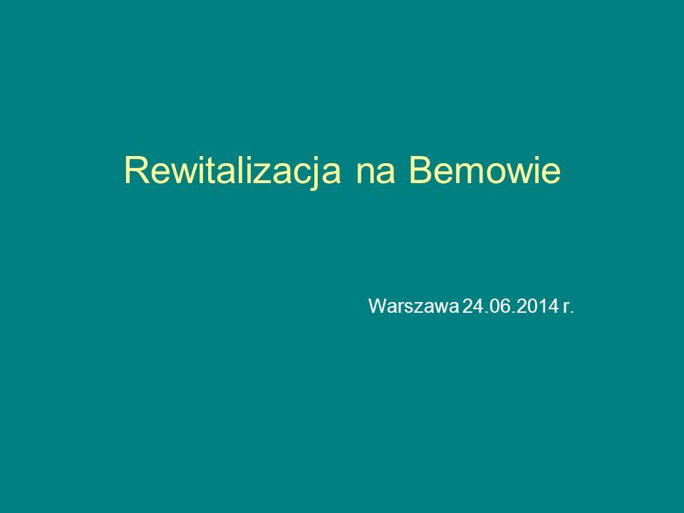 Rewitalizacja na Bemowie Warszawa 24.06.2014 r.