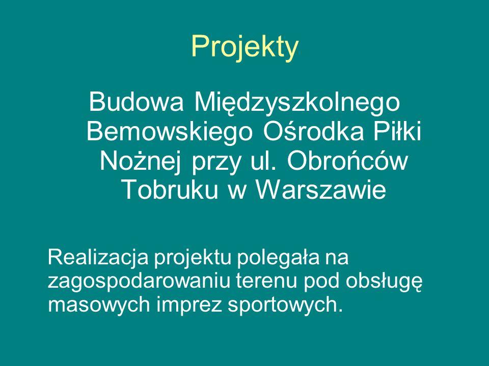 Projekty Budowa Międzyszkolnego Bemowskiego Ośrodka Piłki Nożnej przy ul.