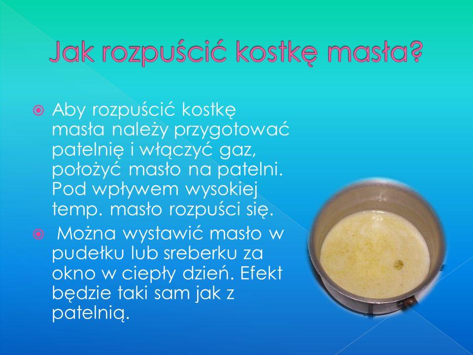  Aby rozpuścić kostkę masła należy przygotować patelnię i włączyć gaz, położyć masło na patelni.