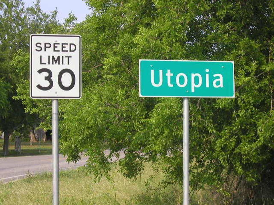 Utopia - projekt lub przedstawienie idealnego ustroju politycznego, funkcjonującego na zasadach sprawiedliwości, solidarności i równości.