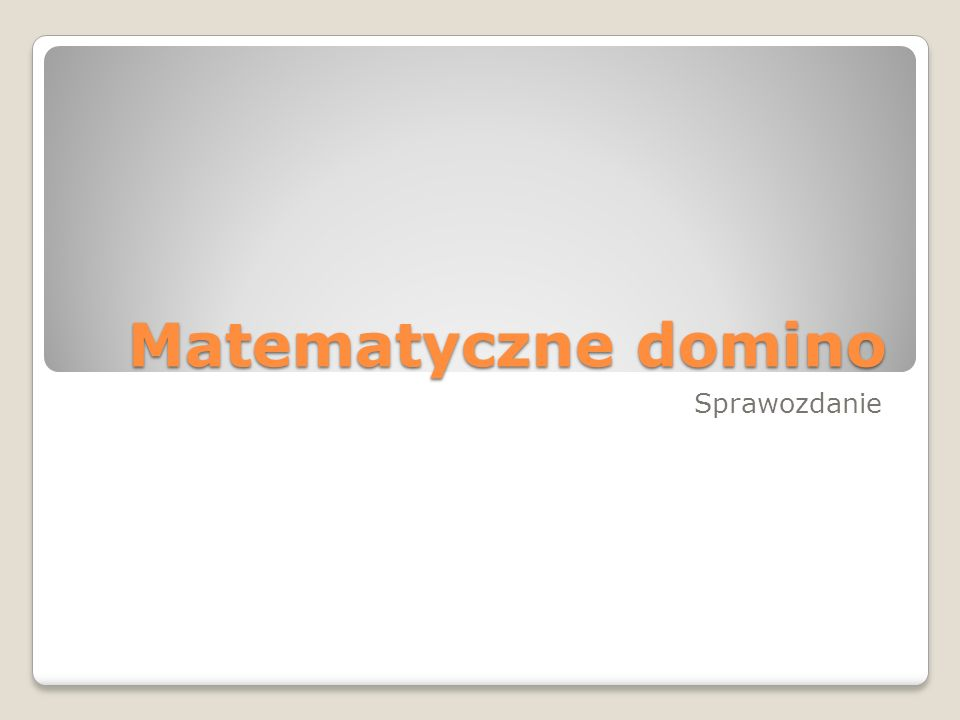 Matematyczne domino Sprawozdanie