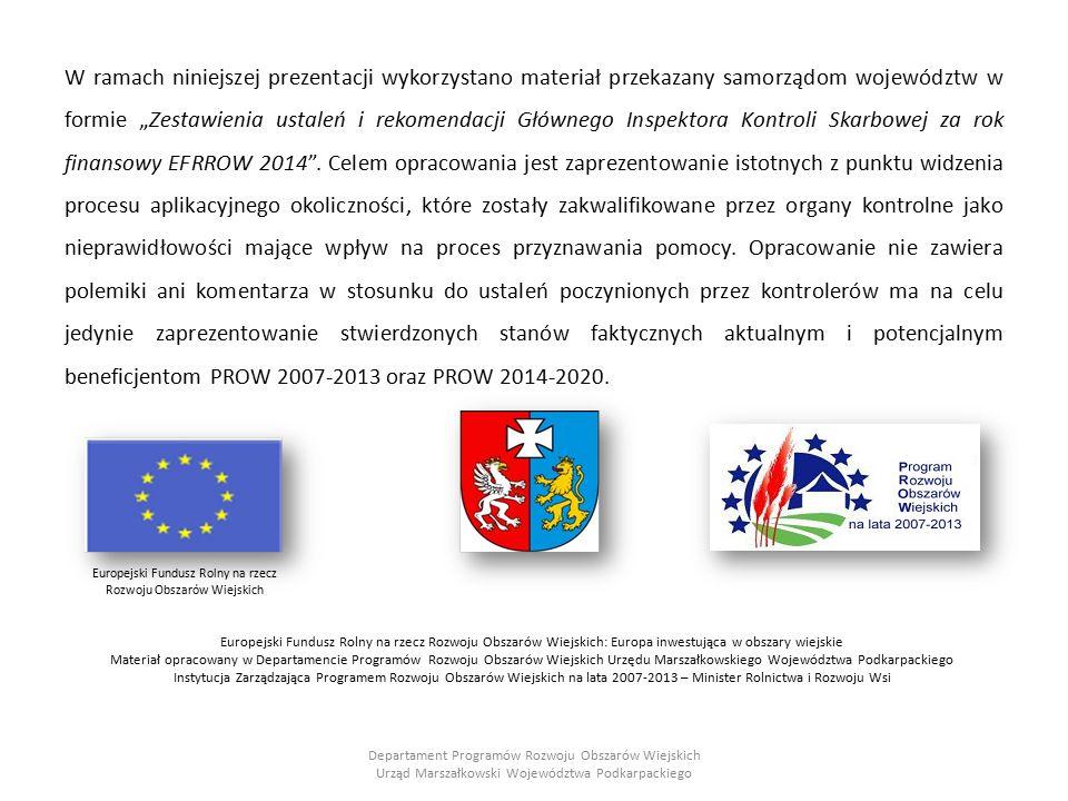 """W ramach niniejszej prezentacji wykorzystano materiał przekazany samorządom województw w formie """"Zestawienia ustaleń i rekomendacji Głównego Inspektora Kontroli Skarbowej za rok finansowy EFRROW 2014 ."""