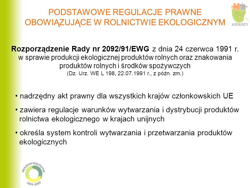 Rozporządzenie Rady nr 2092/91/EWG z dnia 24 czerwca 1991 r. w sprawie produkcji ekologicznej produktów rolnych oraz znakowania produktów rolnych i śr