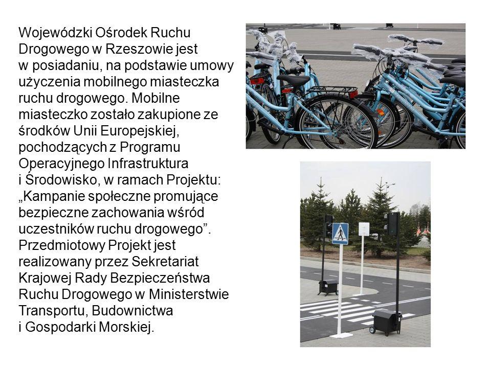 Wojewódzki Ośrodek Ruchu Drogowego w Rzeszowie jest w posiadaniu, na podstawie umowy użyczenia mobilnego miasteczka ruchu drogowego.