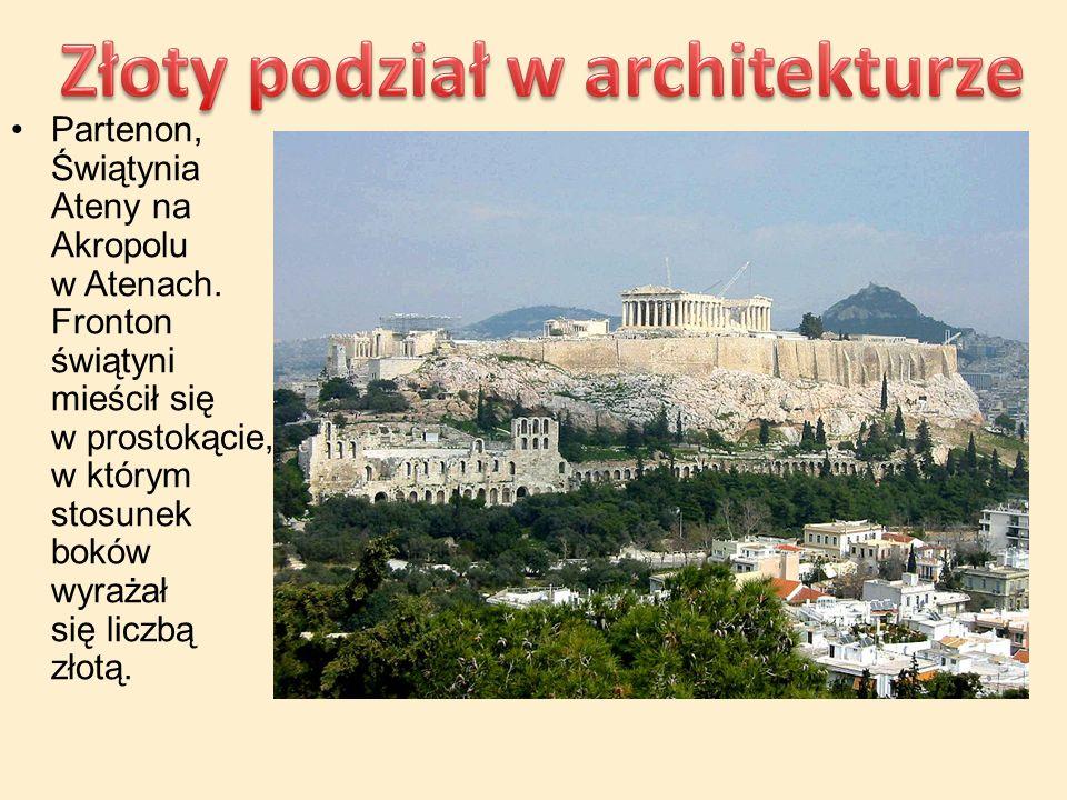 Partenon, Świątynia Ateny na Akropolu w Atenach. Fronton świątyni mieścił się w prostokącie, w którym stosunek boków wyrażał się liczbą złotą.