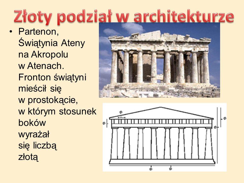 Partenon, Świątynia Ateny na Akropolu w Atenach. Fronton świątyni mieścił się w prostokącie, w którym stosunek boków wyrażał się liczbą złotą