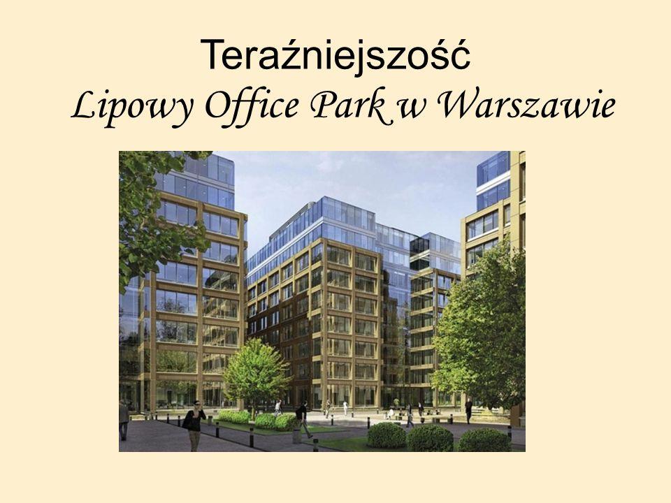 Teraźniejszość Lipowy Office Park w Warszawie