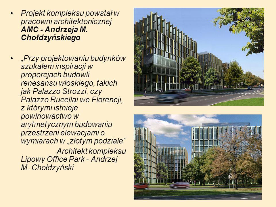 """Projekt kompleksu powstał w pracowni architektonicznej AMC - Andrzeja M. Chołdzyńskiego """"Przy projektowaniu budynków szukałem inspiracji w proporcjach"""