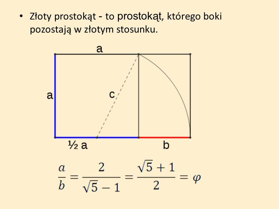 Złoty prostokąt - to prostokąt, którego boki pozostają w złotym stosunku.