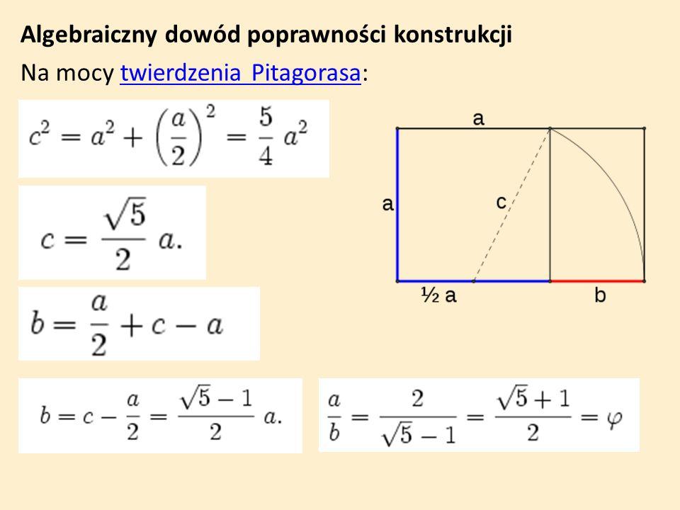 Algebraiczny dowód poprawności konstrukcji Na mocy twierdzenia Pitagorasa:twierdzenia Pitagorasa
