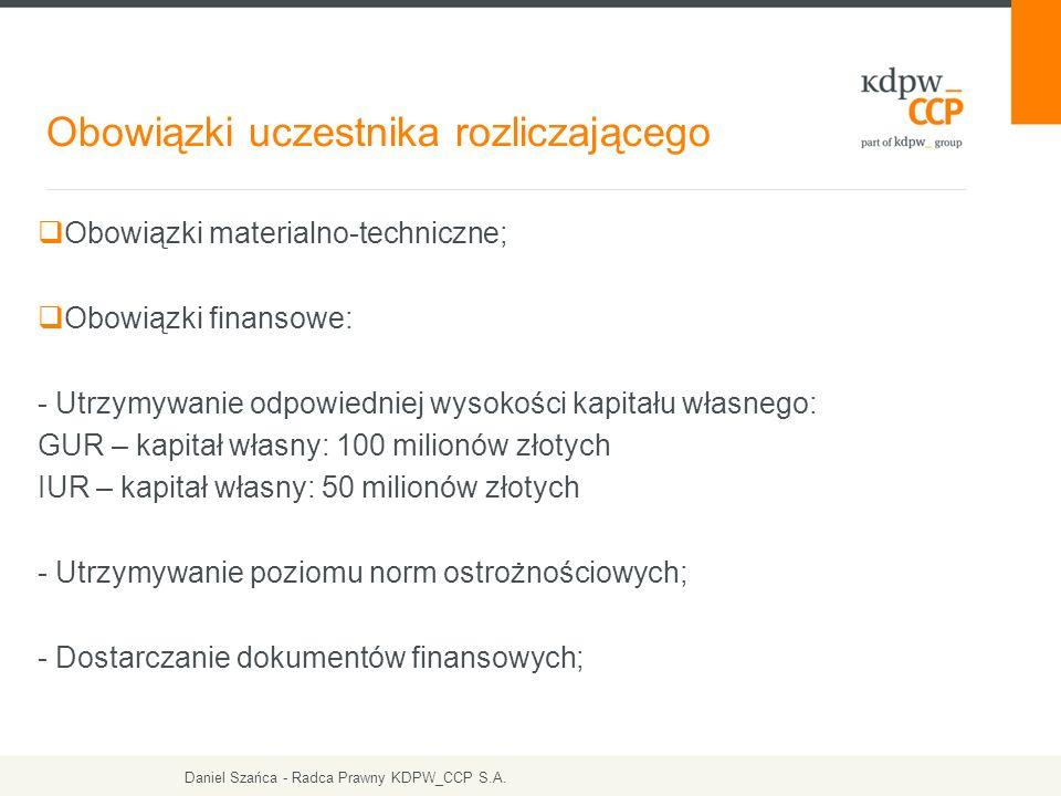  Obowiązki materialno-techniczne;  Obowiązki finansowe: - Utrzymywanie odpowiedniej wysokości kapitału własnego: GUR – kapitał własny: 100 milionów