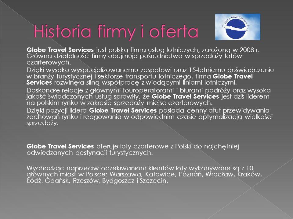 Globe Travel Services jest polską firmą usług lotniczych, założoną w 2008 r. Główna działalność firmy obejmuje pośrednictwo w sprzedaży lotów czartero