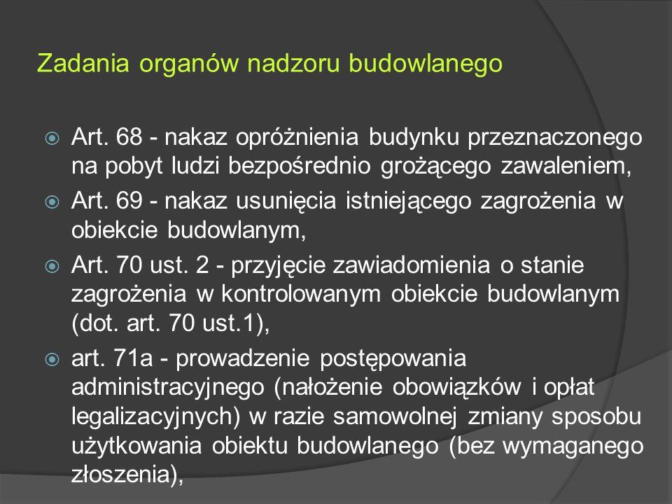 Zadania organów nadzoru budowlanego  Art.