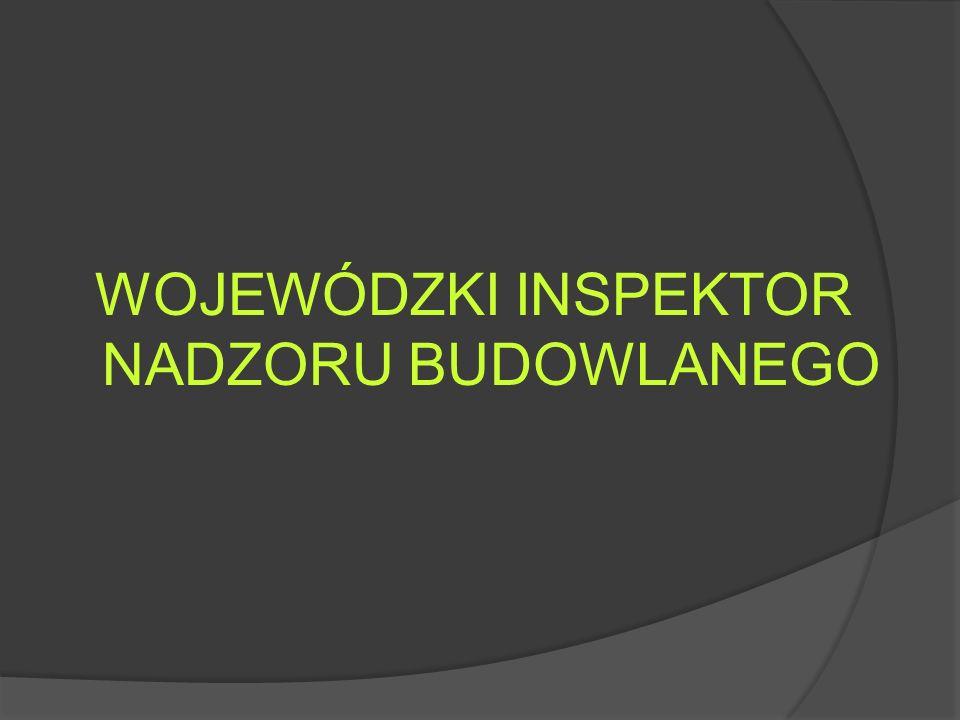 WOJEWÓDZKI INSPEKTOR NADZORU BUDOWLANEGO