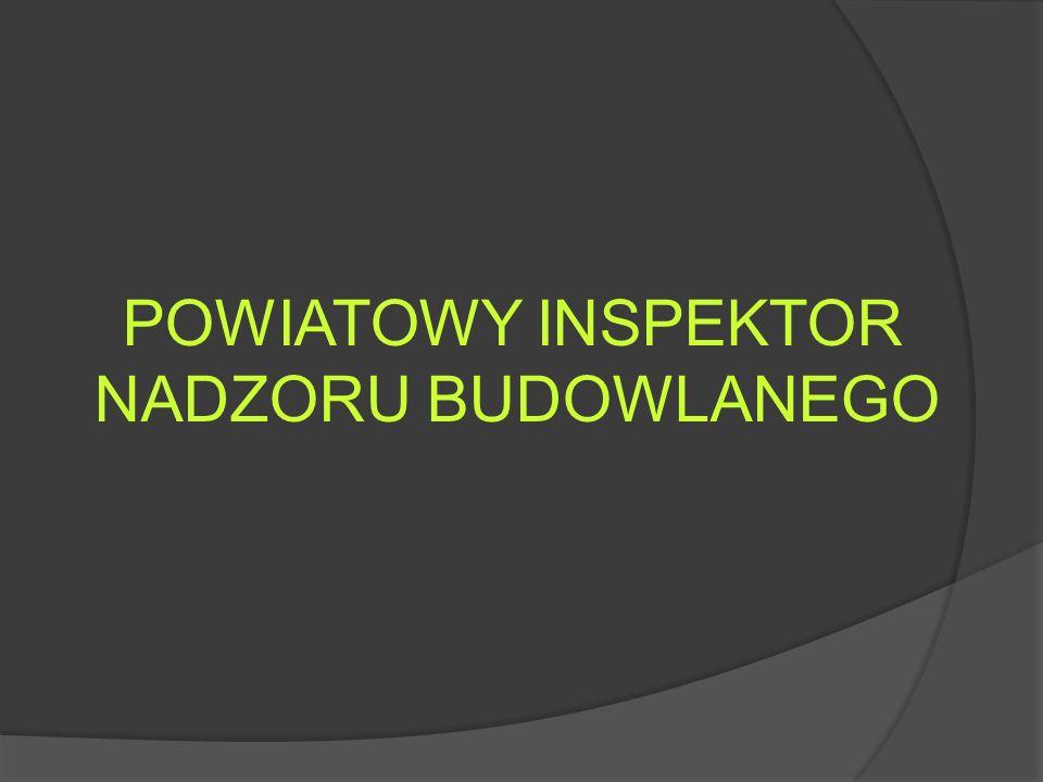 POWIATOWY INSPEKTOR NADZORU BUDOWLANEGO