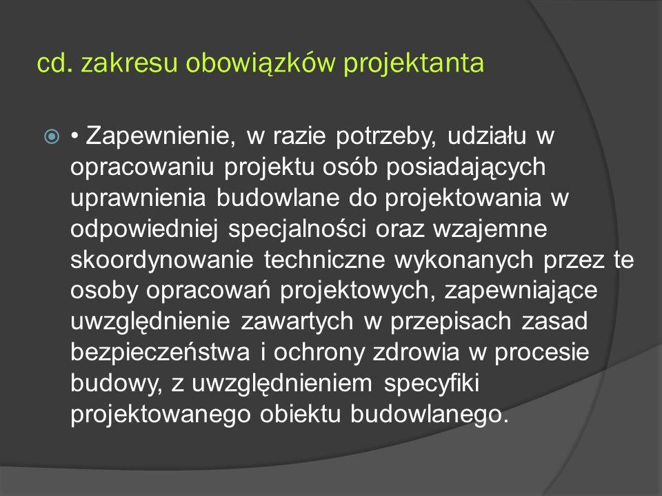 cd. zakresu obowiązków projektanta  Zapewnienie, w razie potrzeby, udziału w opracowaniu projektu osób posiadających uprawnienia budowlane do projekt