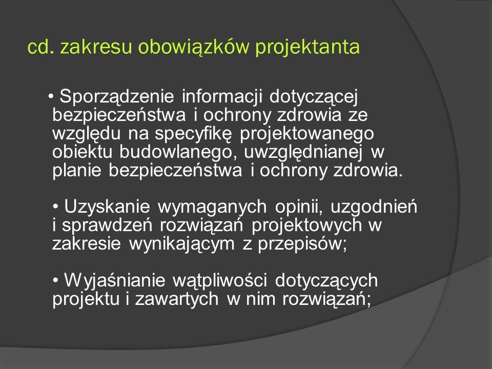 cd. zakresu obowiązków projektanta Sporządzenie informacji dotyczącej bezpieczeństwa i ochrony zdrowia ze względu na specyfikę projektowanego obiektu