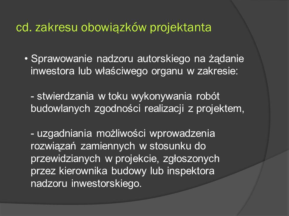 cd. zakresu obowiązków projektanta Sprawowanie nadzoru autorskiego na żądanie inwestora lub właściwego organu w zakresie: - stwierdzania w toku wykony