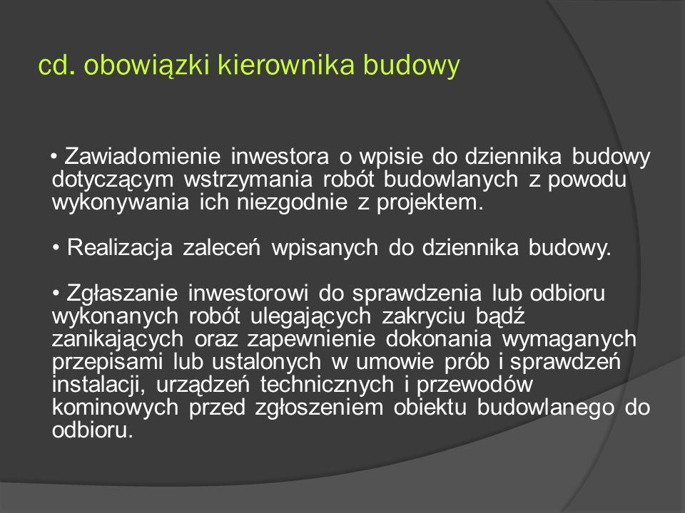 cd. obowiązki kierownika budowy Zawiadomienie inwestora o wpisie do dziennika budowy dotyczącym wstrzymania robót budowlanych z powodu wykonywania ich