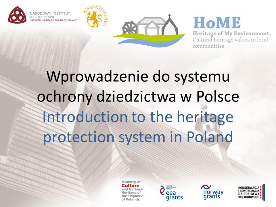 Wprowadzenie do systemu ochrony dziedzictwa w Polsce Introduction to the heritage protection system in Poland