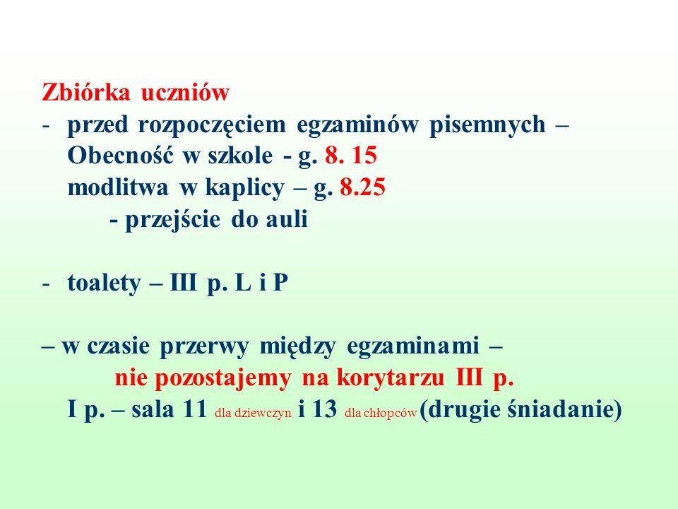 Zbiórka uczniów -przed rozpoczęciem egzaminów pisemnych – Obecność w szkole - g.