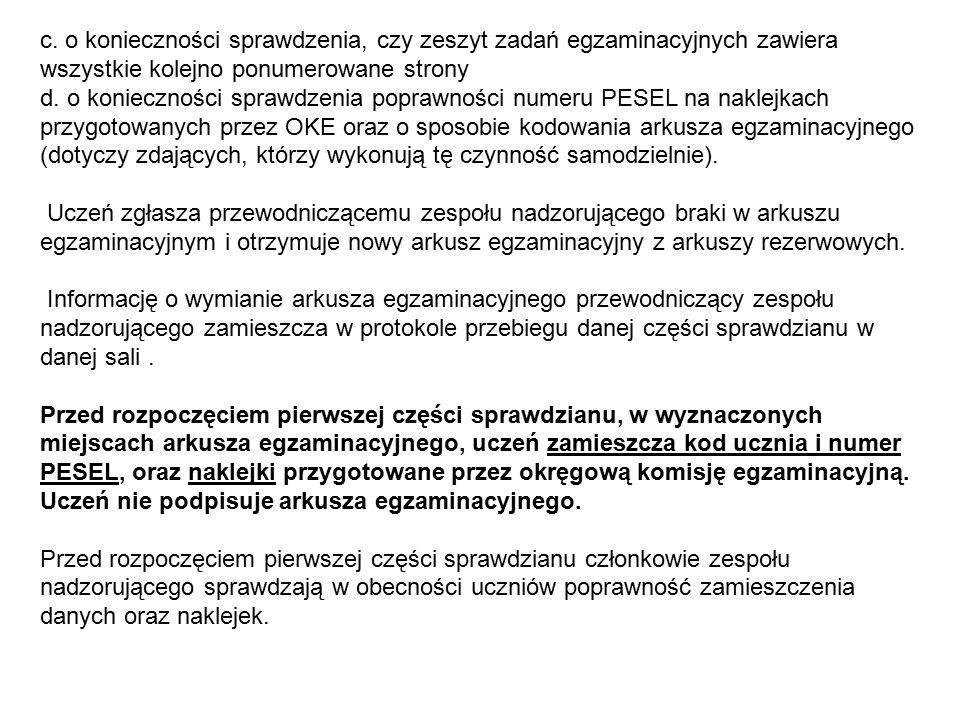 c. o konieczności sprawdzenia, czy zeszyt zadań egzaminacyjnych zawiera wszystkie kolejno ponumerowane strony d. o konieczności sprawdzenia poprawnośc