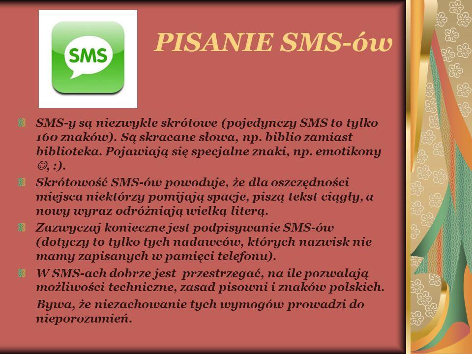 PISANIE SMS-ów SMS-y są niezwykle skrótowe (pojedynczy SMS to tylko 160 znaków).