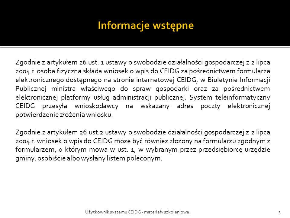 Użytkownik systemu CEIDG - materiały szkoleniowe3 Zgodnie z artykułem 26 ust.