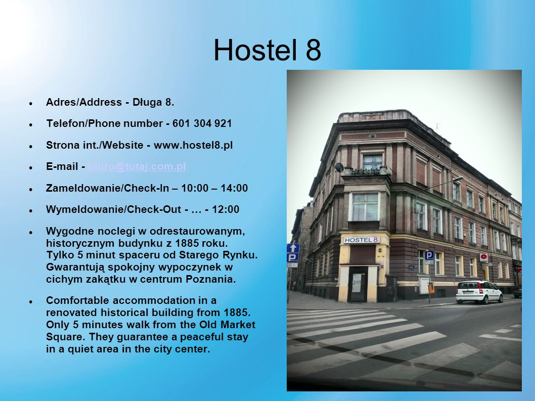 Hostel 8 Adres/Address - Długa 8.
