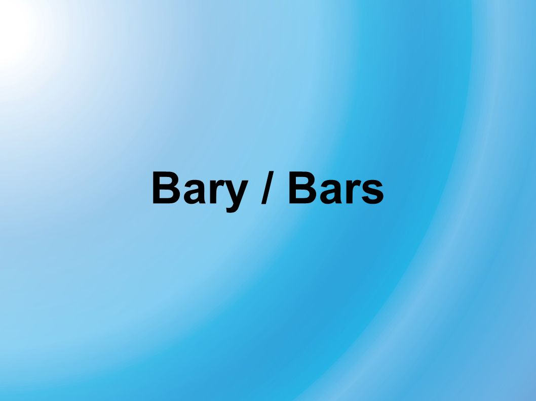 Bary / Bars