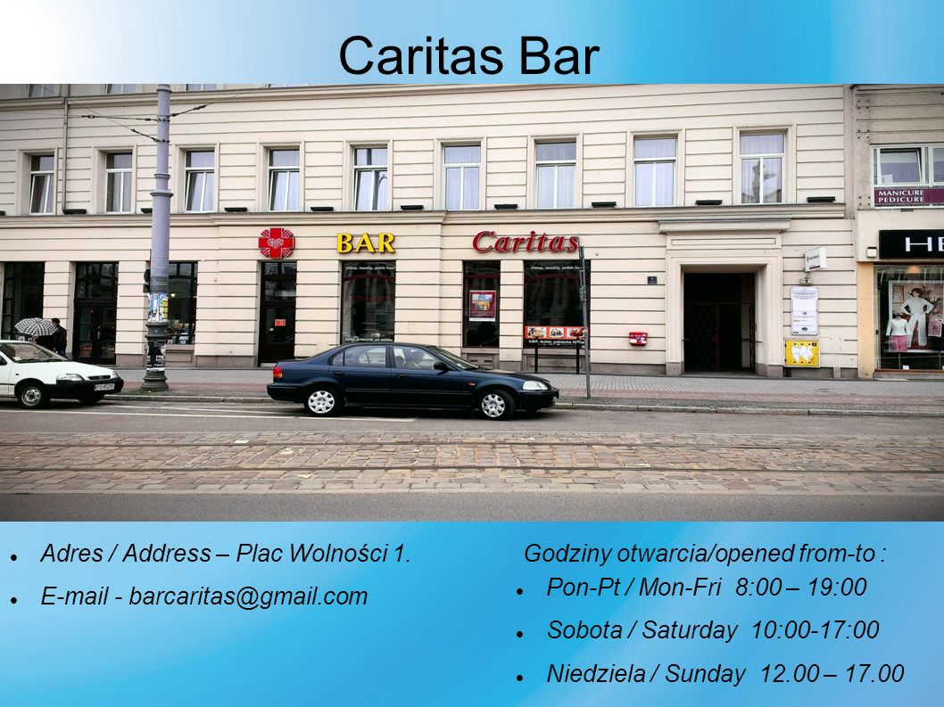 Caritas Bar Adres / Address – Plac Wolności 1.