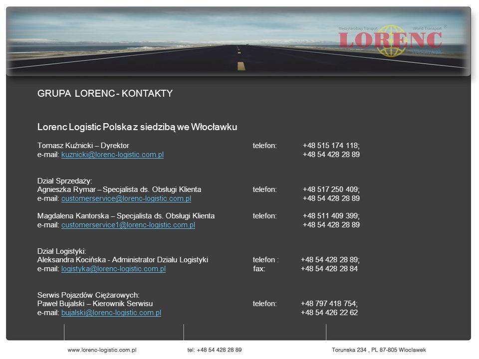 GRUPA LORENC - KONTAKTY Lorenc Logistic Polska z siedzibą we Włocławku Tomasz Kuźnicki – Dyrektor telefon: +48 515 174 118; e-mail: kuznicki@lorenc-logistic.com.pl +48 54 428 28 89kuznicki@lorenc-logistic.com.pl Dział Sprzedaży: Agnieszka Rymar – Specjalista ds.