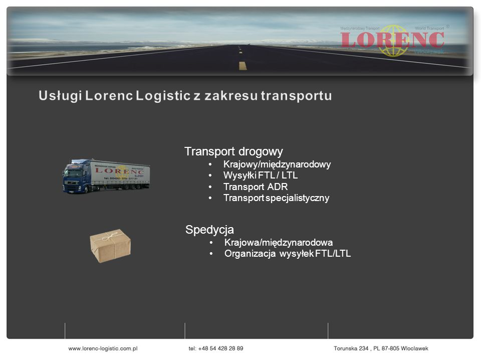Serwis Pojazdów Ciężarowych Logistyka i Magazynowanie Transport Spedycja Transport drogowy Krajowy/międzynarodowy Wysyłki FTL / LTL Transport ADR Transport specjalistyczny Spedycja Krajowa/międzynarodowa Organizacja wysyłek FTL/LTL