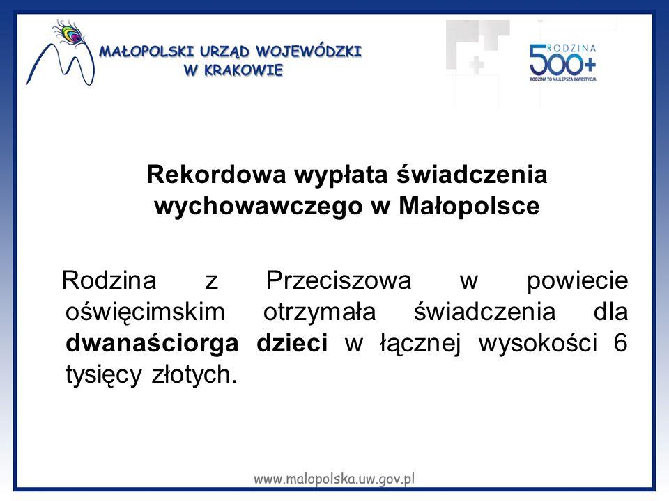 Rekordowa wypłata świadczenia wychowawczego w Małopolsce Rodzina z Przeciszowa w powiecie oświęcimskim otrzymała świadczenia dla dwanaściorga dzieci w łącznej wysokości 6 tysięcy złotych.