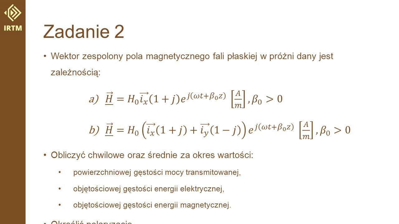 Chwilowa wartość wektora powierzchniowej gęstości mocy transmitowanej Wektor Poyntinga Średnia za okres wartość wektora powierzchniowej gęstości mocy transmitowanej Średni za okres wektor Poyntinga