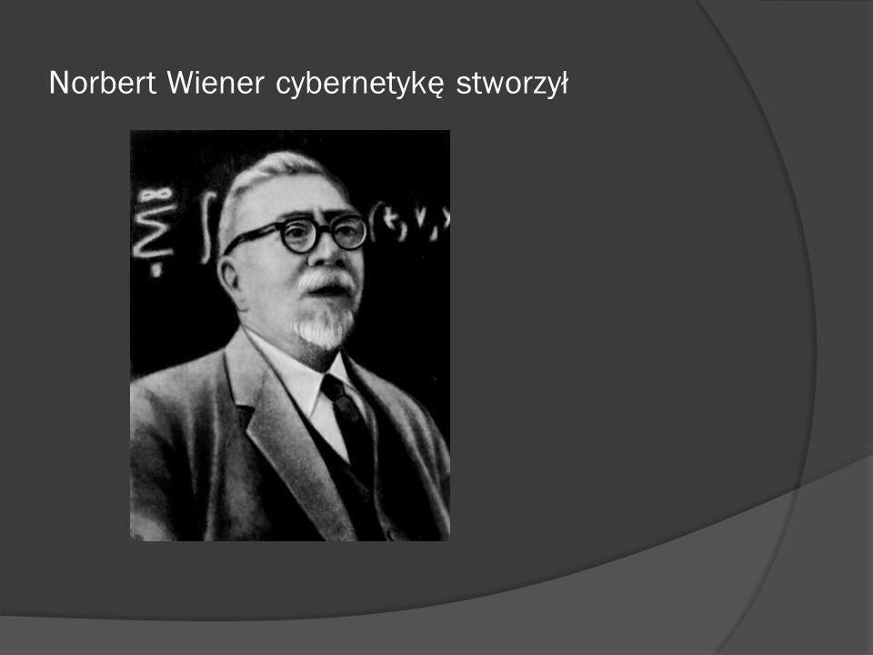 Norbert Wiener cybernetykę stworzył