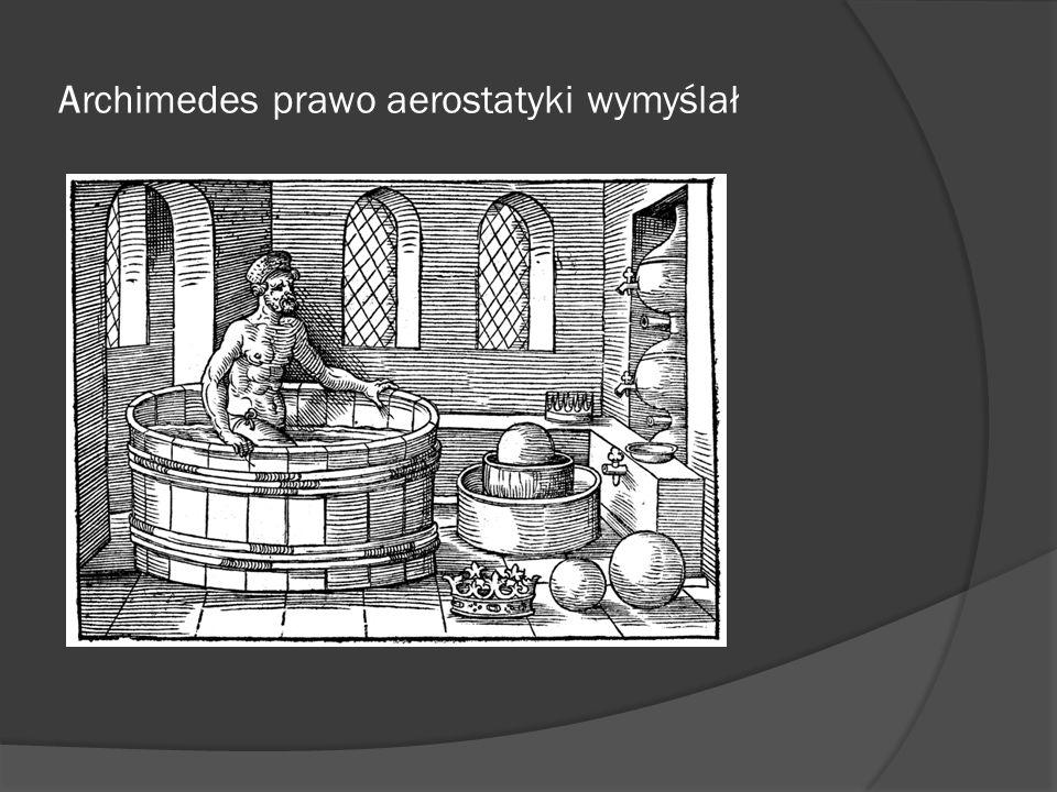 Archimedes prawo aerostatyki wymyślał
