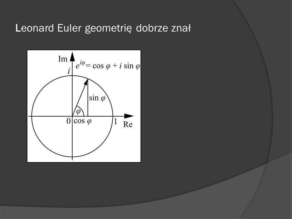 Leonard Euler geometrię dobrze znał
