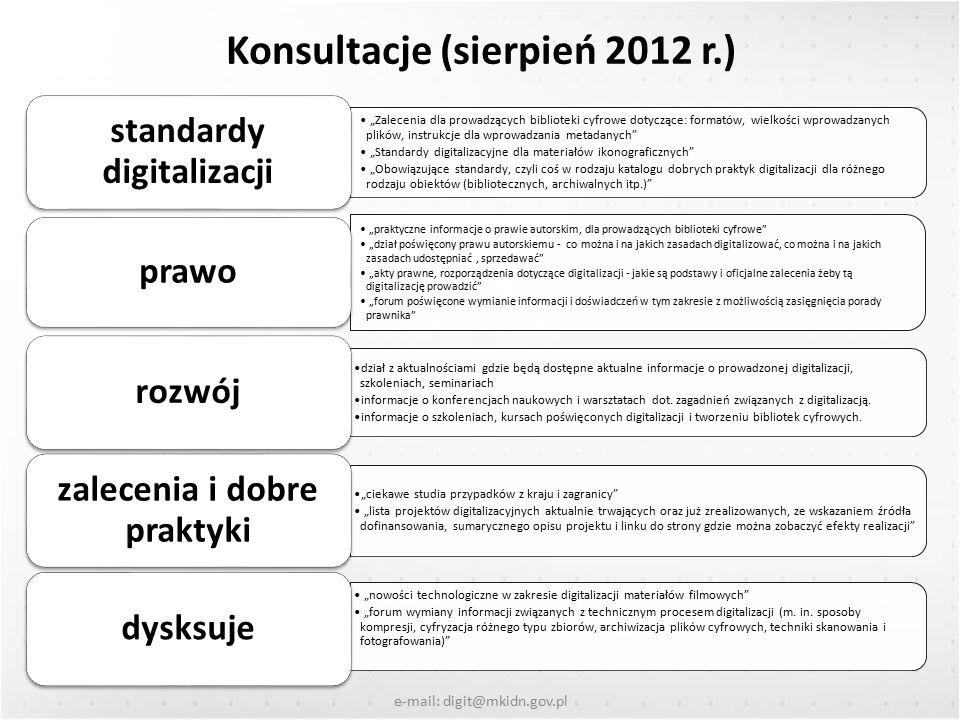 Konsultacje (sierpień 2012 r.) e-mail: digit@mkidn.gov.pl