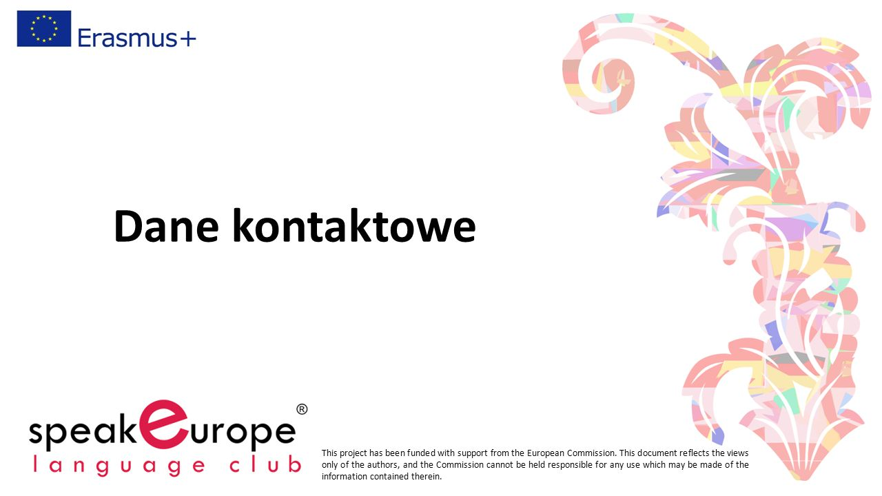 Dane kontaktowe This project has been funded with support from the European Commission.
