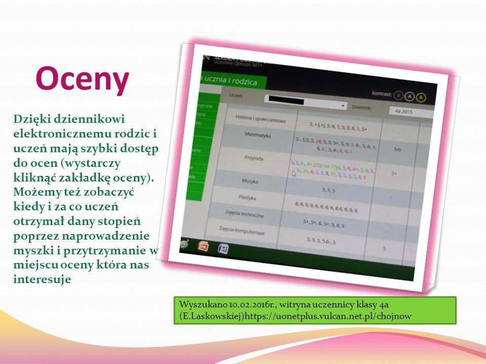 Oceny Dzięki dziennikowi elektronicznemu rodzic i uczeń mają szybki dostęp do ocen (wystarczy kliknąć zakładkę oceny).