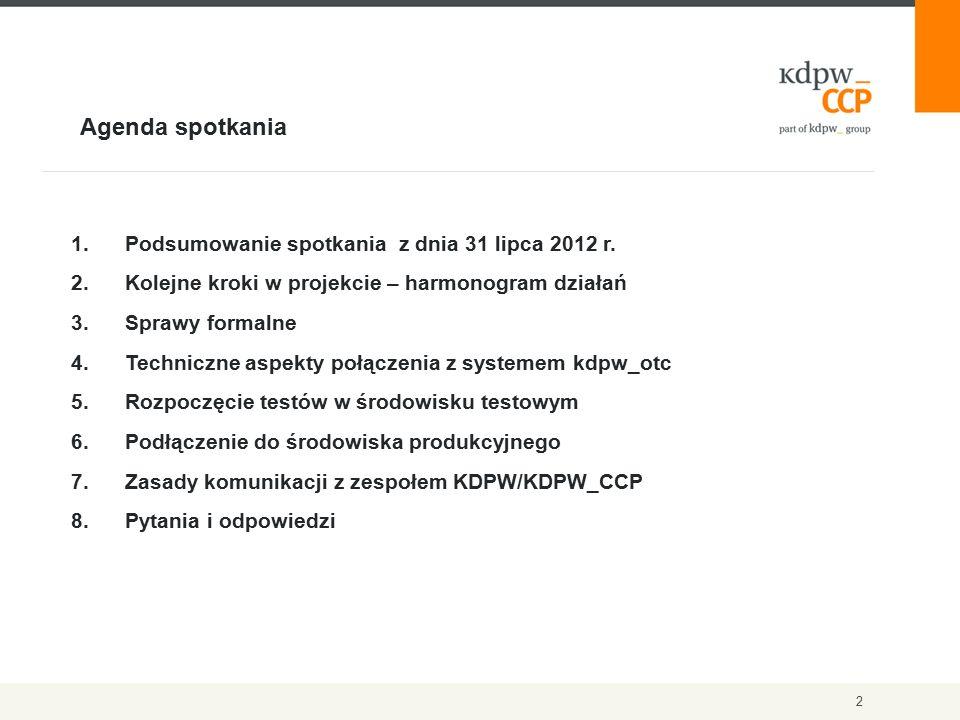 Agenda spotkania 2 1.Podsumowanie spotkania z dnia 31 lipca 2012 r. 2.Kolejne kroki w projekcie – harmonogram działań 3.Sprawy formalne 4.Techniczne a