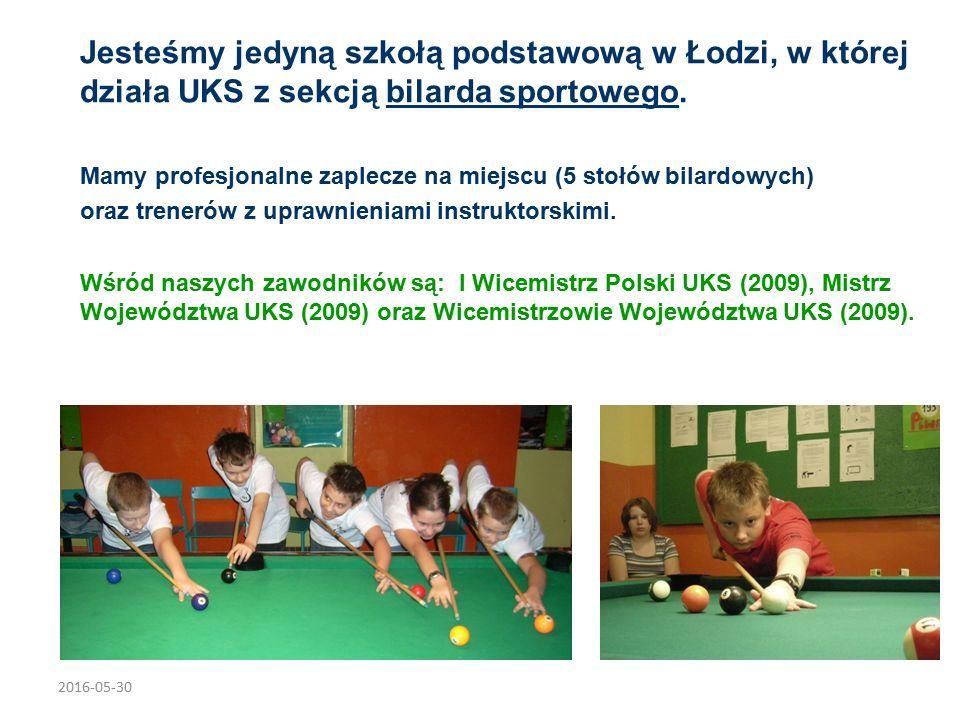 2016-05-30 Jesteśmy jedyną szkołą podstawową w Łodzi, w której działa UKS z sekcją bilarda sportowego.