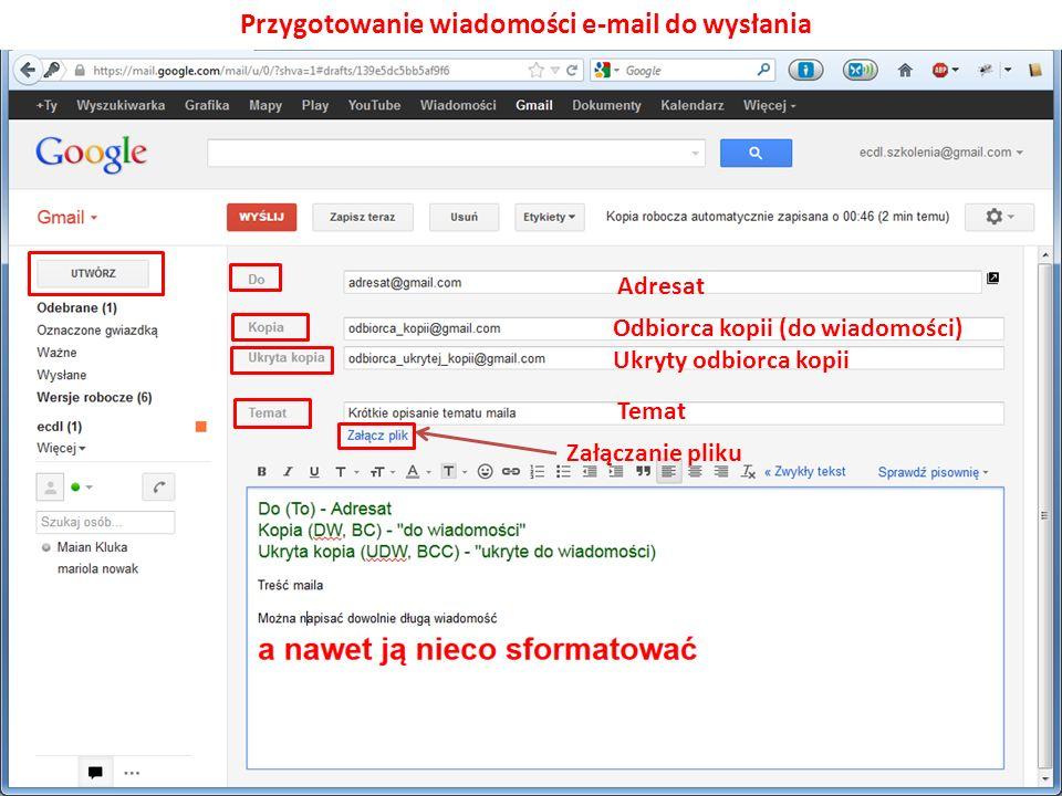 Załączanie pliku Odbiorca kopii (do wiadomości) Ukryty odbiorca kopii Adresat Temat Przygotowanie wiadomości e-mail do wysłania