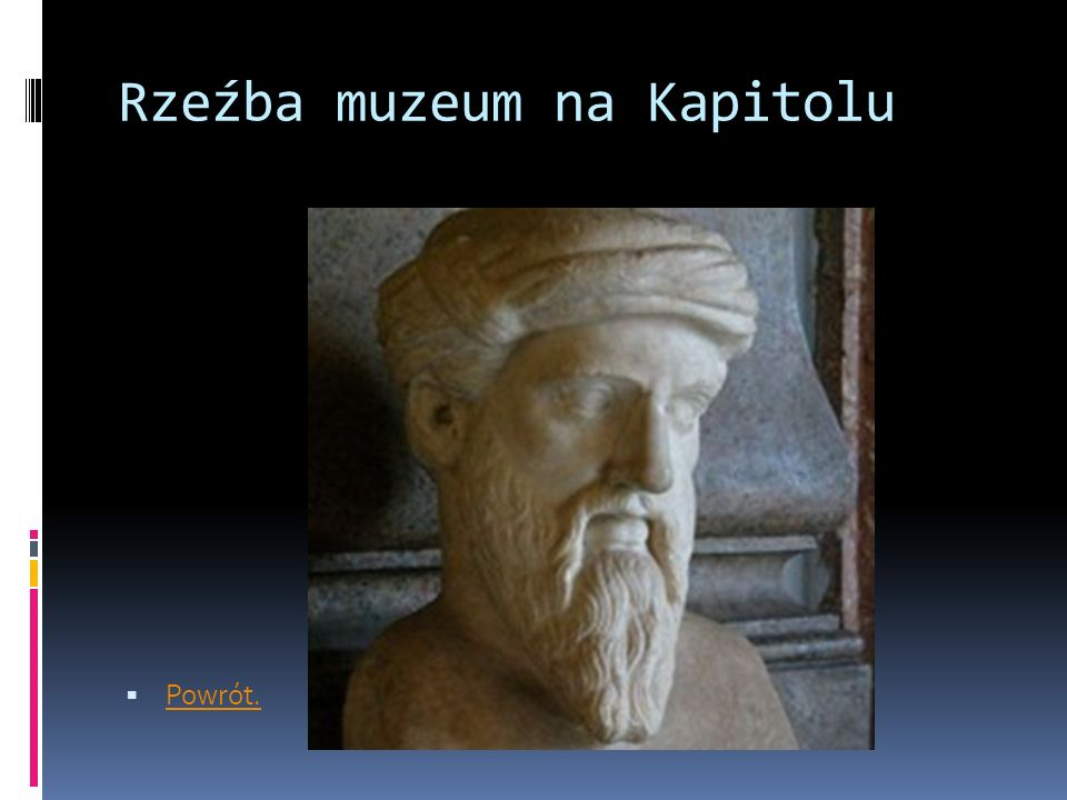 Rzeźba muzeum na Kapitolu  Powrót. Powrót.