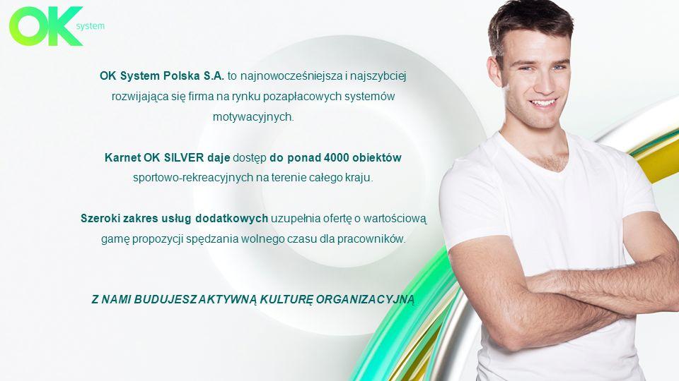 OK System Polska S.A. to najnowocześniejsza i najszybciej rozwijająca się firma na rynku pozapłacowych systemów motywacyjnych. Karnet OK SILVER daje d