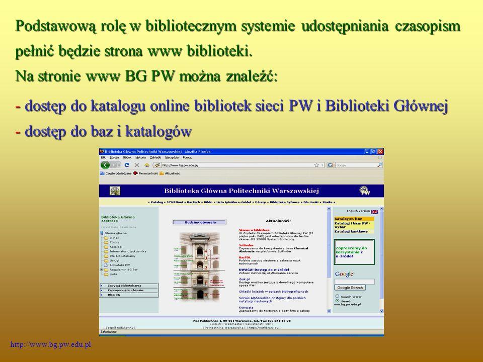 Podstawową rolę w bibliotecznym systemie udostępniania czasopism pełnić będzie strona www biblioteki.