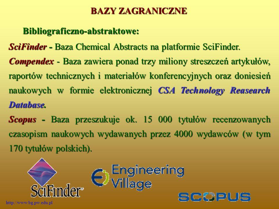Bibliograficzno-abstraktowe: SciFinder - Baza Chemical Abstracts na platformie SciFinder. Compendex - Baza zawiera ponad trzy miliony streszczeń artyk