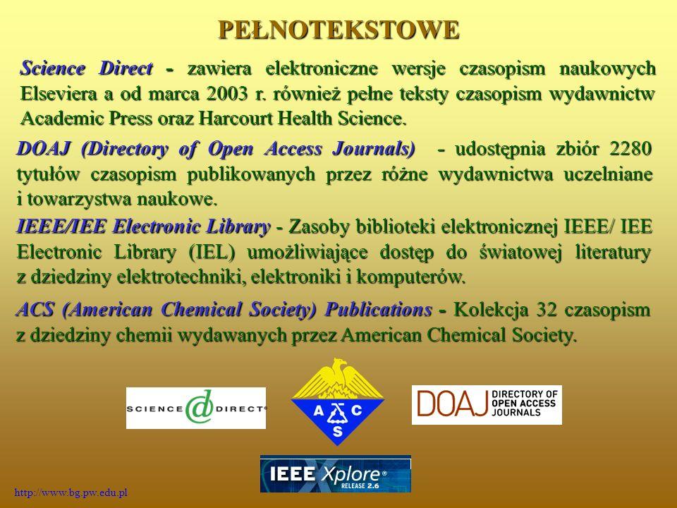 Science Direct - zawiera elektroniczne wersje czasopism naukowych Elseviera a od marca 2003 r.